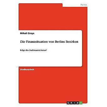 Die Finanzsituation Von Berlins Bezirken by Groys & Mihail