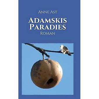 Adamskis Paradies par Ast & Anne