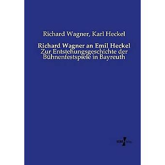 Richard Wagner an Emil Heckel by Wagner & Richard