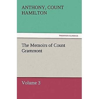 The Memoirs of Count Grammont by Hamilton & Anthony Count