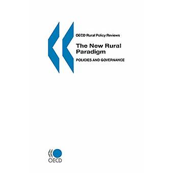 OECD Rural Policy Reviews The New Rural Paradigm  Policies and Governance by OECD. Published by OECD Publishing
