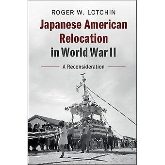 Japanese-American Relocation in World War II - A Reconsideration by Ro