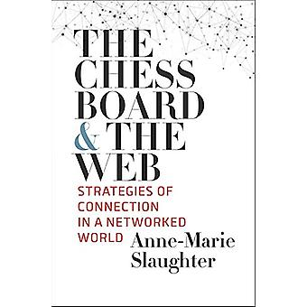 The Chessboard and the Web - Strategies of Connection in a Networked W