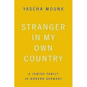 Stranger in My Own Country by Yascha Mounk - 9780374535537 Book