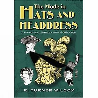 The Mode in Hats and Headdress - A Historical Survey with 190 Plates b