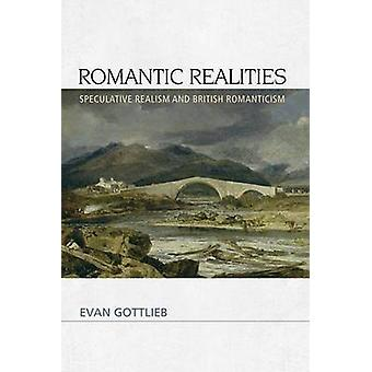 Romantic Realities - Speculative Realism and British Romanticism by As