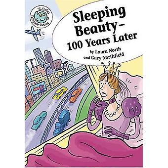Sleeping Beauty - 100 Years Later by Laura North - Gary Northfield -
