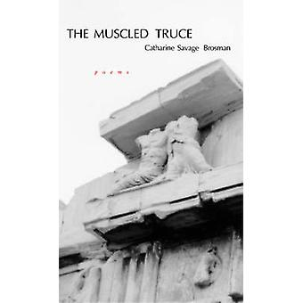 The Muscled Truce - Poems by Catharine Savage Brosman - 9780807128909