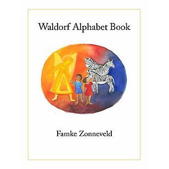 Waldorf Alphabet Book by Famke Zonneveld - 9780880105590 Book
