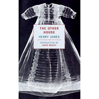 The Other House by Henry James - Louis Begley - 9780940322325 Book