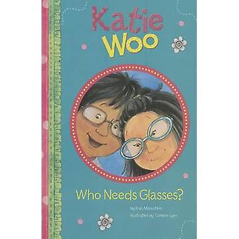 Who Needs Glasses? by Fran Manushkin - Tammie Lyon - 9781404880498 Bo