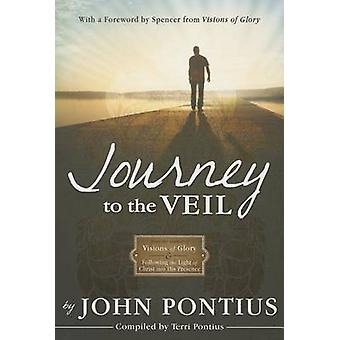 Journey to the Veil by John Pontius - 9781462113897 Book