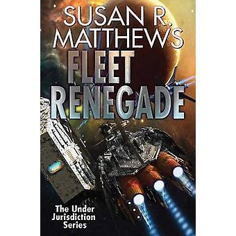 Fleet Renegade by Susan R. Matthews - 9781476782096 Book