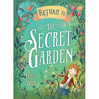 Return to the Secret Garden by Holly Webb - 9781492639091 Book