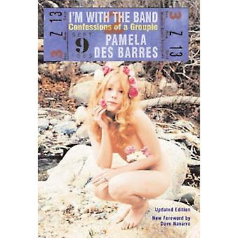 I'm with the Band - Confessions of a Groupie (New edition) by Pamela D