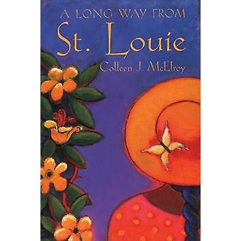 A Long Way from St. Louie - Travel Memoirs / Colleen J. Mcelroy. by Co