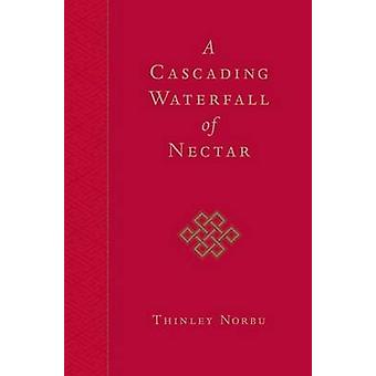 A Cascading Waterfall of Nectar by Thinley Norbu - 9781590305263 Book