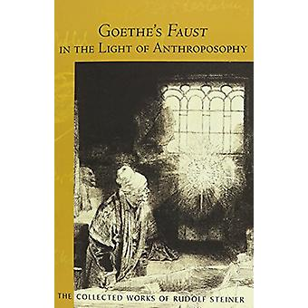 Goethe's Faust in the Light of Anthroposophy by Dr Rudolf Steiner - 9