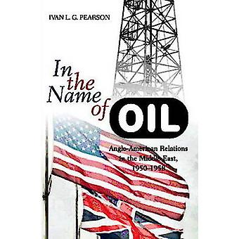 In the Name of Oil - Anglo-American Relations in the Middle East - 195