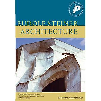 Architecture - An Introductory Reader by Rudolf Steiner - M. Barton -