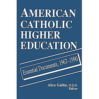 American Catholic Higher Education Essential Documents, 1967-1990