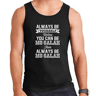 Wees jezelf altijd tenzij u Mo Salah mannen Vest kunnen