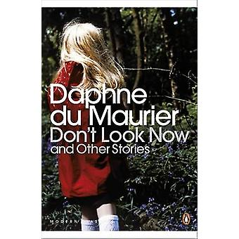 Don't Look Now and Other Stories by Daphne Du Maurier - Susan Hill -