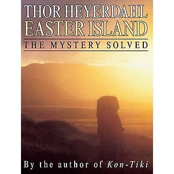 Île de Pâques - le mystère résolu par Thor Heyerdahl - 9780285642836 B
