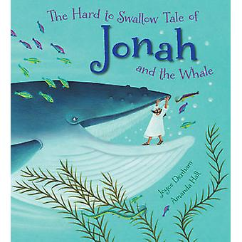 The Hard to Swallow Tale of Jonah and the Whale by Joyce Denham - Ama