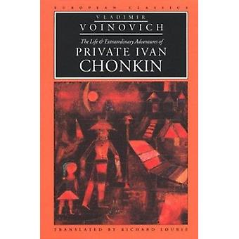 The Life & Extraordinary Adventures of Private Ivan Chonkin by Voinov