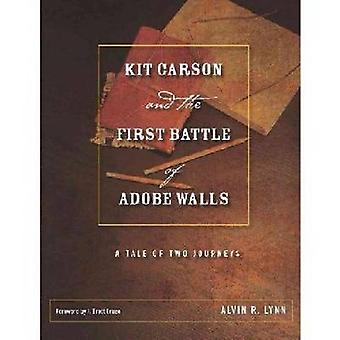 Kit Carson and the First Battle of Adobe Walls - A Tale of Two Journey
