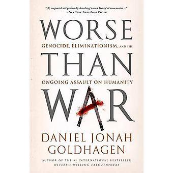 Schlimmer als Krieg - Genozid - Eliminationism- und die laufende Angriff o