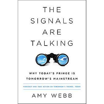 Die Signale sind Talking - warum heutige Fringe ist morgen Mainstream