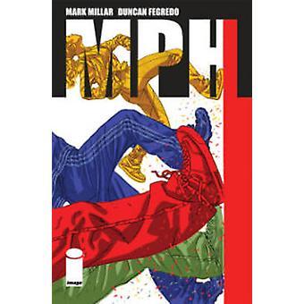 MPH por Duncan Fegredo - Mark Millar - libro 9781632152657