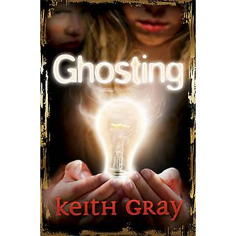 Ghosting (New edition) by Keith Gray - 9781781120811 Book