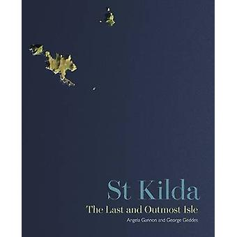 St Kilda - The Last and Outmost Isle by Angela Gannon - George Geddes
