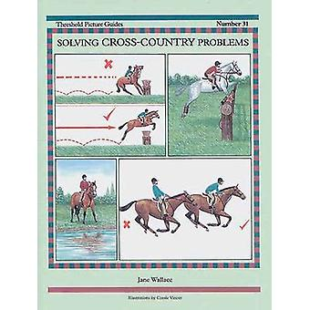 Solving Cross-Country Problems by Jane Wallace - Carole Vincer - 9781