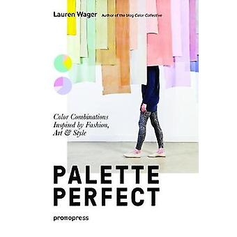 Palette Perfect - Color Combinations Inspired by Fashion - Art and Sty