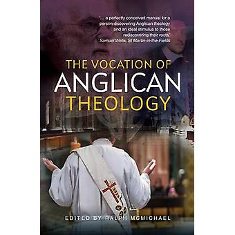 The Vocation of Anglican Theology - Sources and Essays by Ralph N. McM