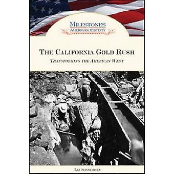Goldrausch - Umwandlung des amerikanischen Westens durch Liz Sonne