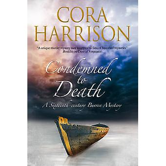 Condemned to Death A Burren mystery set in sixteenthcentury Ireland by Harrison & Cora