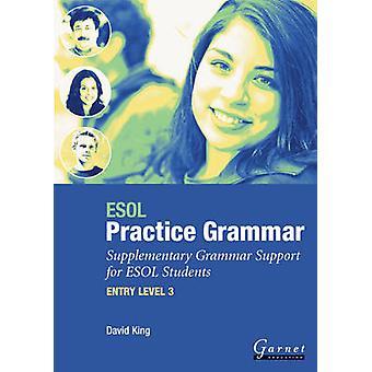 ESOL Practice Grammar - Suplementary Grammar Support for ESOL Students