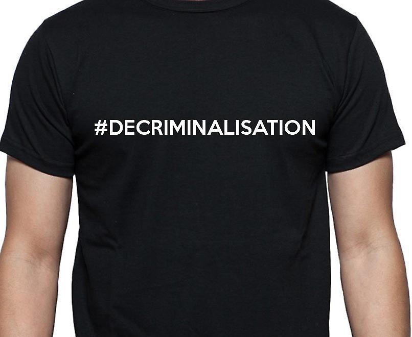 #Decriminalisation Hashag Decriminalisation Black Hand Printed T shirt