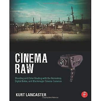 Cinéma brut: Prise de vue et l'ajustement des couleurs avec le Ikonoskop, Bolex Digital et des caméras de cinéma Blackmagic