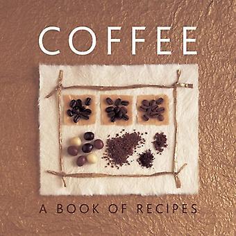 Kaffe: En bok med recept