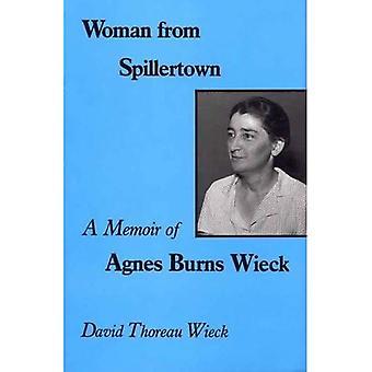 Woman from Spillertown : A Memoir of Agnes Burns Wieck