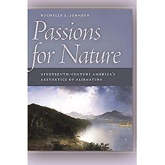 Passions pour la Nature: esthétique de l'Amérique du XIXe siècle d'aliénation