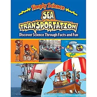 Sea Transportation: Discover Science Through Facts and Fun