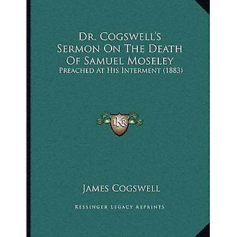 Dr. Cogswell's Sermon on the Death of Samuel Moseley: Preached at His Interment (1883)