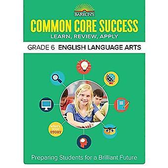 Barron's Common Core Success Grade 6 Ela Workbook (Core Success Workbook)